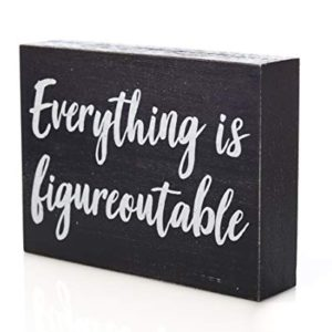 Black Decor Home Office Desk Everything Is Figureoutable Sign Inspirational Farmhouse 0 1