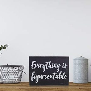 Black Decor Home Office Desk Everything Is Figureoutable Sign Inspirational Farmhouse 0 3