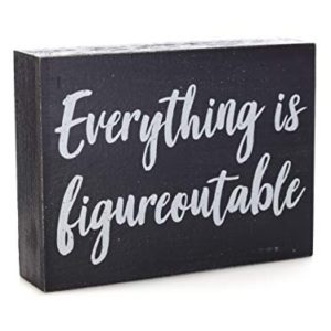Black Decor Home Office Desk Everything Is Figureoutable Sign Inspirational Farmhouse 0